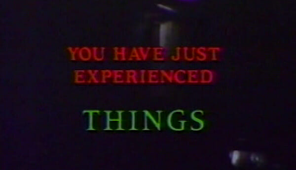 """""""You have just experienced Things"""""""